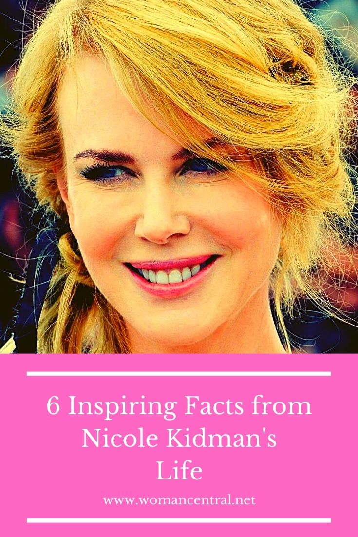 6 Inspiring Facts from Nicole Kidman's Life