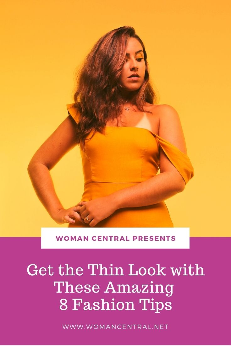 Get the Thin Look with These Amazing 8 Fashion Tips